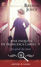 Une enquête de Francesca Cahill, Tome 9 : Au pied du mur
