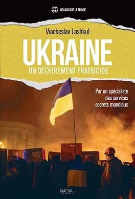 Couverture du livre : Ukraine : Un déchirement fratricide