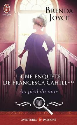 Couverture du livre : Une enquête de Francesca Cahill, Tome 9 : Au pied du mur
