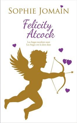 Couverture du livre : Felicity Atcock, Tomes 1 & 2 : Les anges mordent aussi / Les anges ont la dent dure