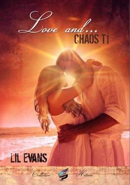 Couverture du livre : Love and... Tome 1 : Chaos