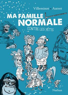 Couverture du livre : Ma famille normale contre les yétis