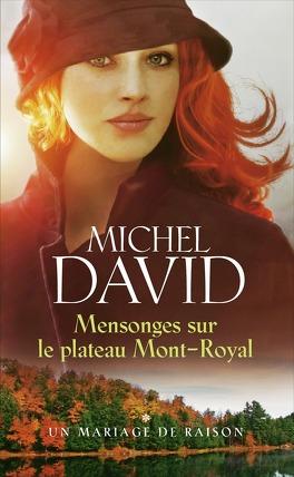 Couverture du livre : Mensonges sur le plateau Mont-Royal, Tome 1 : Un mariage de raison