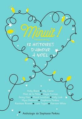Couverture du livre : Minuit ! : 12 histoires d'amour à Noël