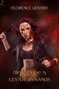 Alexia Hope, Tome 5 : Les trois sangs