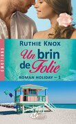Roman Holiday, Tome 1 : Un brin de folie
