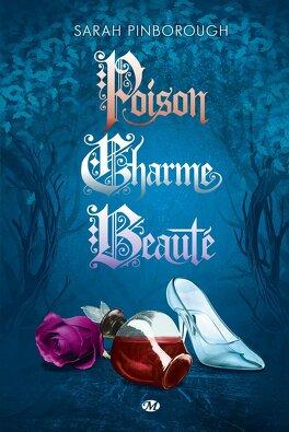 Couverture du livre : Poison, Charme, Beaute - Intégrale
