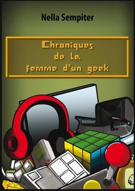 Couverture du livre : Chroniques de la Femme d'un Geek
