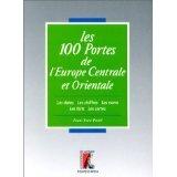 Couverture du livre : Les 100 portes de l'Europe Centrale et Orientale