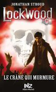 Lockwood & Co, tome 2 : Le crâne qui murmure