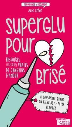 Couverture du livre : Superglu pour coeur brisé