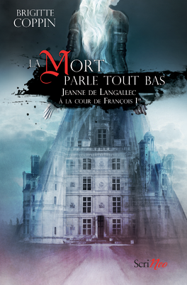 Couverture du livre : La Mort parle tout bas : Jeanne de Langallec à la cour de François Ier