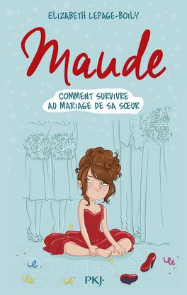 Couverture du livre : Maude ou comment survivre au mariage de sa soeur