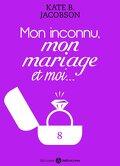Mon inconnu, mon mariage et moi - Vol. 8