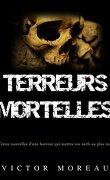 Terreurs Mortelles: Treize nouvelles d'une horreur qui mettra vos nerfs au plus mal