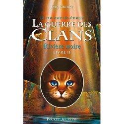Couverture de La Guerre des Clans, le Pouvoir des Étoiles, Tome 2 : Rivière Noire