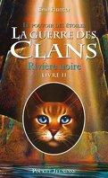 La Guerre des Clans, le Pouvoir des Étoiles, Tome 2 : Rivière Noire