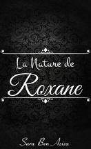 La nature de Roxane, Tome 1 : Maudits