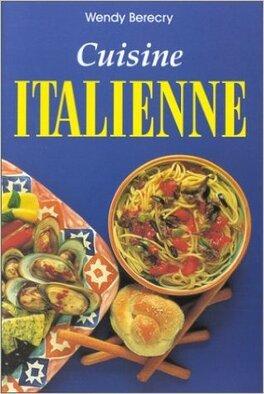 Cuisine Italienne Livre De Wendy Berecry