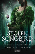 The Malediction Trilogy, Tome 1 : Stolen Songbird