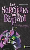 Les Sorcières du Beffroi, Tome 3 : Les Bas-Rouges se bougent