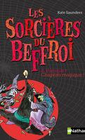 Les Sorcières du Beffroi, Tome 4 : Panique ! Chapeau Magique !