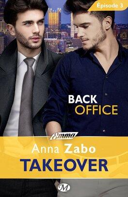 Couverture du livre : Takeover, Tome 1 - Épisode 3 : Back Office