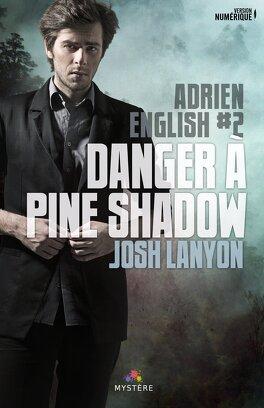 Couverture du livre : Adrien English, Tome 2 : Danger à Pine Shadow