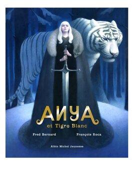 Couverture du livre : Anya et Tigre Blanc