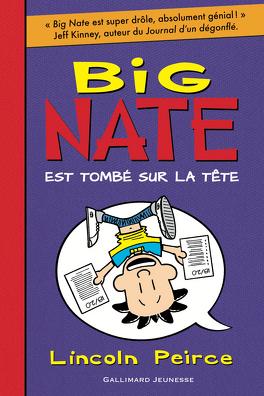 Couverture du livre : Big Nate, Tome 5 : Big Nate est tombé sur la tête