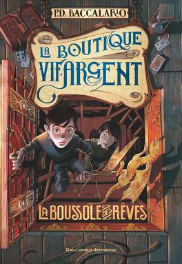 Couverture du livre : La Boutique Vif-Argent, Tome 2 : La Boussole des rêves