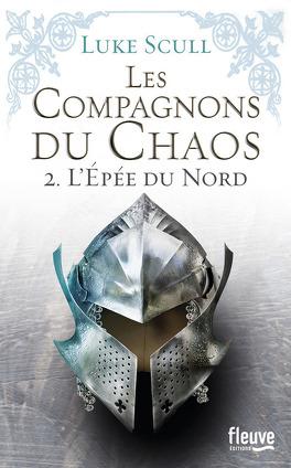 Couverture du livre : Les Compagnons du Chaos, tome 2 : L'Épée du Nord