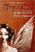 Tryskellia, Manuscrit deuxième : Le berceau de la Pierre-Mémoire