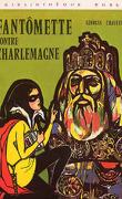 Fantômette, Tome 25 : Fantômette contre Charlemagne