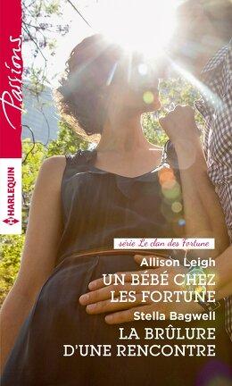 Couverture du livre : Un bébé chez les Fortune / La brûlure d'une rencontre
