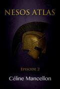 Nesos Atlas : L'Empire perdu des Rois, Episode 2