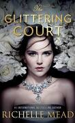 The Glittering Court, Tome 1