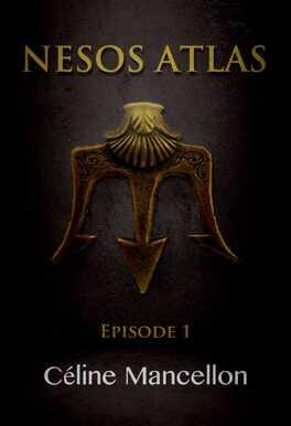 Couverture du livre : Nesos Atlas : L'Empire perdu des Rois, Episode 1