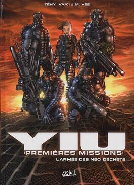 Couverture du livre : Yiu - Premières Missions, tome 1 : L'armée des Néo-Déchets
