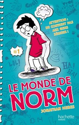 Couverture du livre : Le Monde de Norm, Tome 1 : Attention : ne convient pas aux gens sérieux