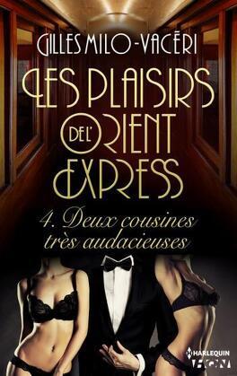 Couverture du livre : Les plaisirs de l'Orient-Express, Tome 4 : Deux cousines très audacieuses