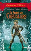 Chroniques des mondes magiques, tome 6: Le secret des chevaliers
