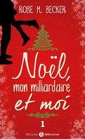 Noël, mon milliardaire et moi, tome 1