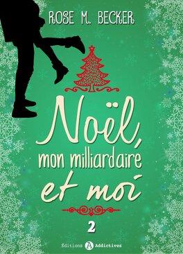 Couverture du livre : Noël, mon milliardaire et moi, tome 2
