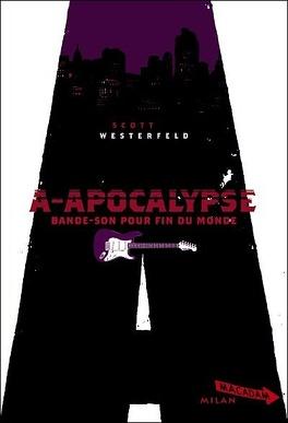 Couverture du livre : A-Apocalypse, bande-son pour fin du Monde