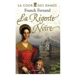 Couverture du livre : La Cour des Dames, Tome 1 : La Régente Noire