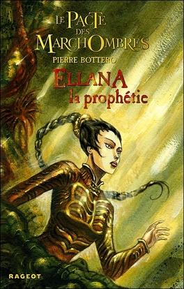 Couverture du livre : Le Pacte des Marchombres, Tome 3 : Ellana, la Prophétie