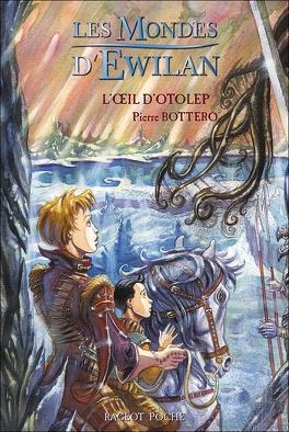 Couverture du livre : Les Mondes d'Ewilan, Tome 2 : L'Œil d'Otolep