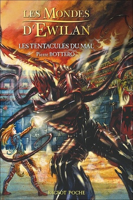 Couverture du livre : Les Mondes d'Ewilan, Tome 3 : Les Tentacules du Mal