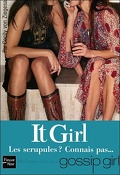 It Girl, Tome 3 : Les scrupules ? Connais pas...